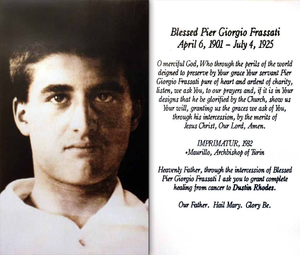 Pier Giorgio Frassati Prayer, brain cancer, cancer, Dustin, Dustin Rhodes, glioblastoma, glioblastoma multiforme
